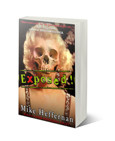 Exposed! by Mike Heffernan